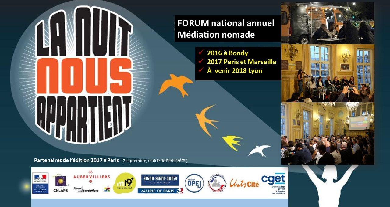 3 Forums « la nuit nous appartient » :  Paris (2017), Marseille (2017), Bondy (2016)